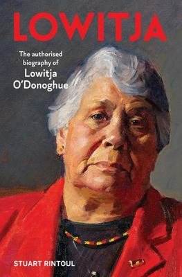 Lowitja: The Authorised Biography of Lowitja O'Donoghue