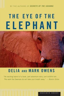 The Eye of the Elephant - An Epic Adventure in the African Wilderness