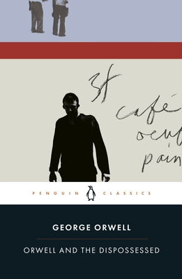 Orwell and the Dispossessed