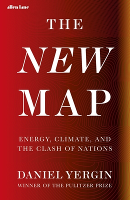 The New Map: Energy, Climate and the Clash of Nations