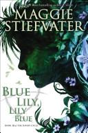 Blue Lily, Lily Blue (Raven Cycle #3) HB