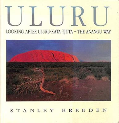 Uluru - Looking after Uluru-Kata Tjuta - the Anagu Way