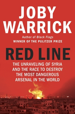 Red Line - The Unravelling of Syria and the Race to Destroy the Most Dangerous Arsenal in the World