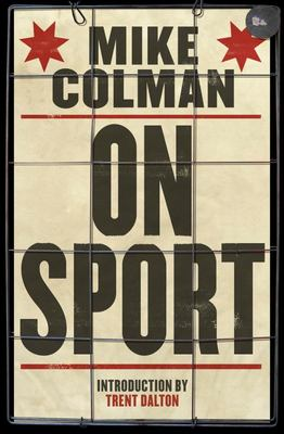 Mike Colman on Sport (Introduction by Trent Dalton)