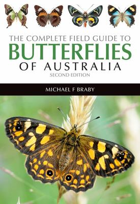 The Complete Field Guide to the Butterflies of Australia
