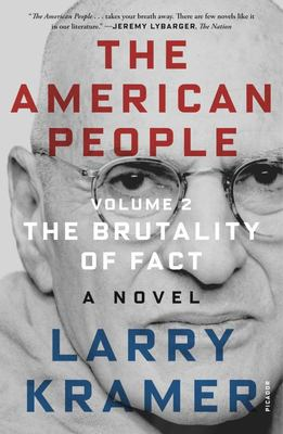 The American People: Volume 2 - The Brutality of Fact: a Novel