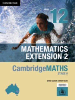 CambridgeMATHS Stage 6 Mathematics Extension 2 Year 12 (print and interactive textbook)