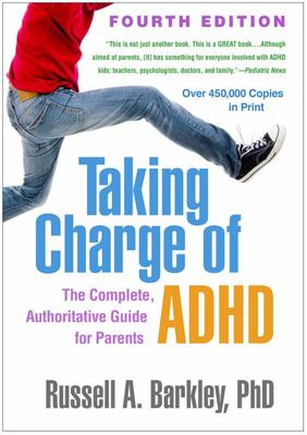 Taking Charge of Adhd - 4th Ed.