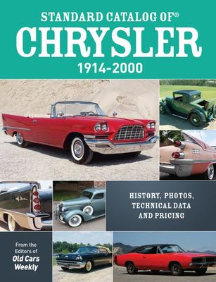 Standard Catalog of Chrysler, 1914-2000 - History, Photos, Technical Data and Pricing