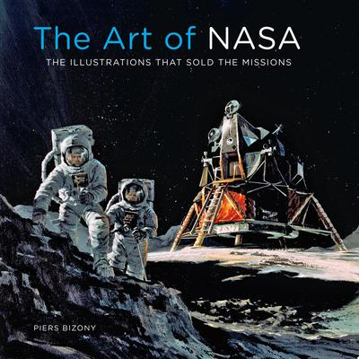 The Art of NASA - The Illustrations That Sold the Missions