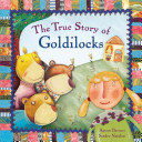 TRUE STORY OF GOLDILOCKS