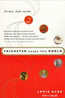 Trickster Makes The World Mischief Myth And Art
