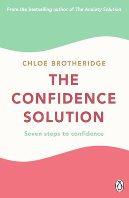 The Confidence Solution - Seven Steps to Confidence