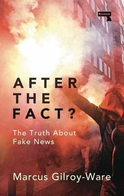 After the Fact? - The Truth about Fake News