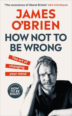 How Not to Be Wrong - The Art of Changing Your Mind