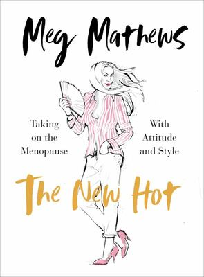 The New Hot - Taking on the Menopause with Attitude and Style