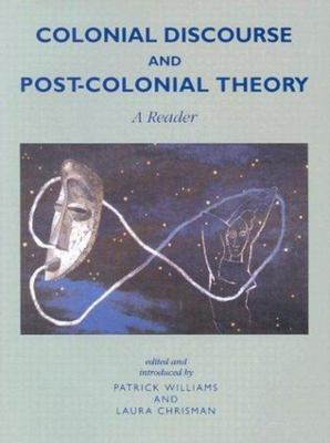 Colonial Discourse and Post-Colonial Theory - A Reader