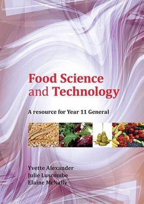 Food Science and Technology - A Resource for Year 11 General - SECONDHAND