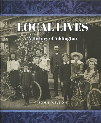 Local Lives A History of Addington