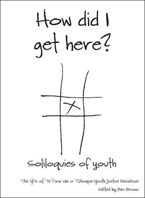 How Did I Get Here? Soliloquies Of Youth