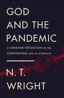 God and the Pandemic - A Christian Reflection on the Coronavirus and Its Aftermath