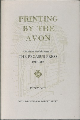 Printing by the Avon - Unreliable Reminiscences of the Pegasus Press, 1947-1987