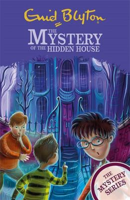 The Mystery of the Hidden House - Book 6 (Find-Outers)