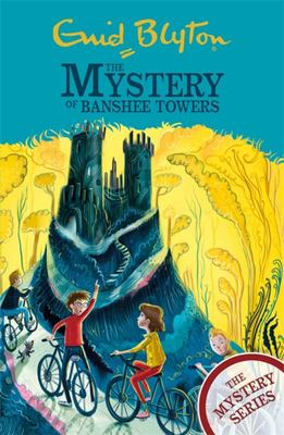 The Mystery of Banshee Towers - Book 15 (Find-Outers)