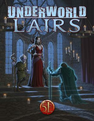 Underworld Lairs for 5th Edition