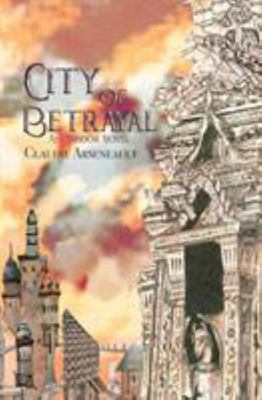 City of Betrayal - An Isandor Novel (City of Spires #2)