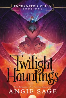 Enchanter's Child, Book One: Twilight Hauntings (#1)