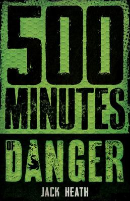 500 Minutes of Danger (#3 Countdown to Disaster)