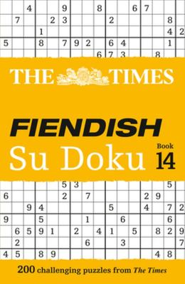 The Times Fiendish Su Doku Book 14: 200 Challenging Su Doku Puzzles (the Times Fiendish)