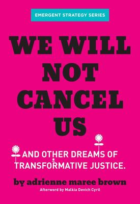 We Will Not Cancel Us - Breaking the Cycle of Harm