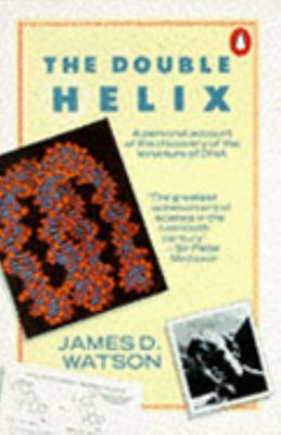 Double Helix - Personal Account of the Discovery of the Structure of DNA