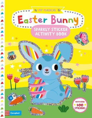 My Magical Easter Bunny Sparkly Sticker Book