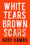 White Tears Brown Scars