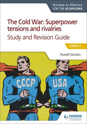 ATH for IB Dip: Cold War Superpower Tensions&RivalriesS&RGuide