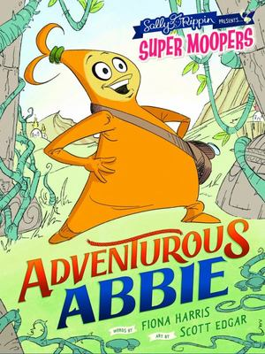 Adventurous Abbie (Super Moopers)
