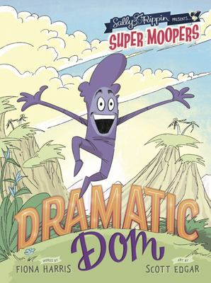 Dramatic Dom (Super Moopers)