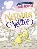Nervous Nelly (Super Moopers)