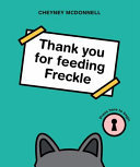 Thank You for Feeding Freckle
