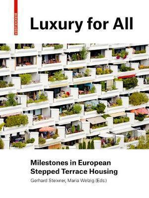Luxury for Everyone - Milestones in European Stepped Terrace Housing