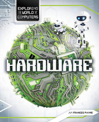 Exploring the World of Computers: Hardware