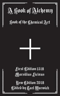A Book of Alchemy - Book of the Chemical Art