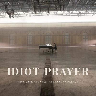 Idiot Prayer (Alone at Alexandra Palace) - Nick Cave