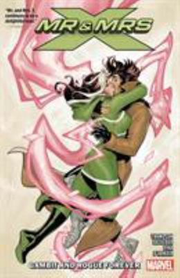 Mr. and Mrs. X Vol. 2 - Gambit and Rogue Forever