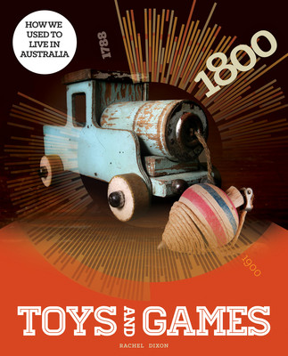 How We Used To Live In Australia: Toys and Games