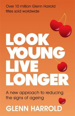 Look Young, Live Longer