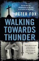 Walking Towards Thunder: The true story of a whistle-blowing cop who took on corruption and the church